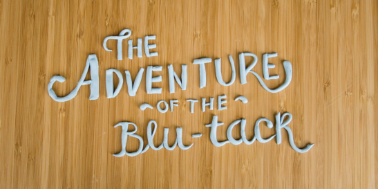 the adventure of the blu-tack